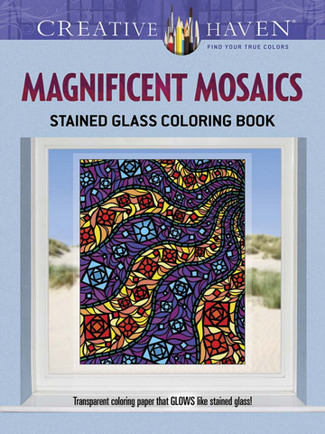 Creative Haven Magnificent Mosaic Stained Glass Clring Book