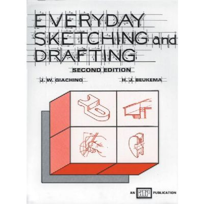 Generic Everyday Sketching and Drafting Second Edition by Beukema and Giachino